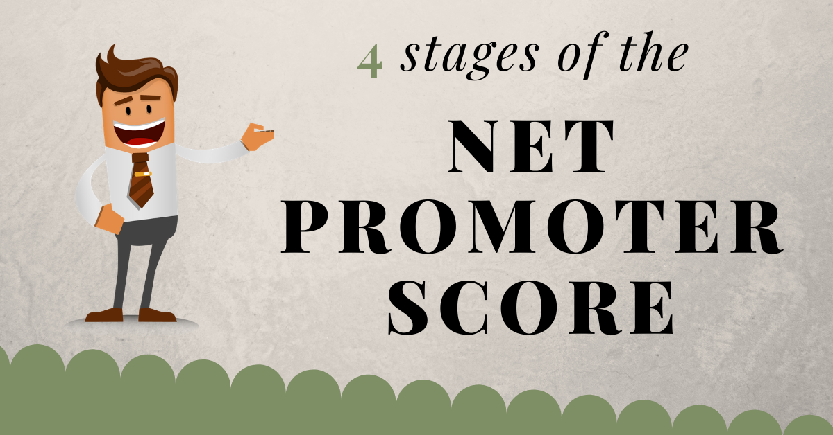 4 stages of Net Promoter Score (NPS)