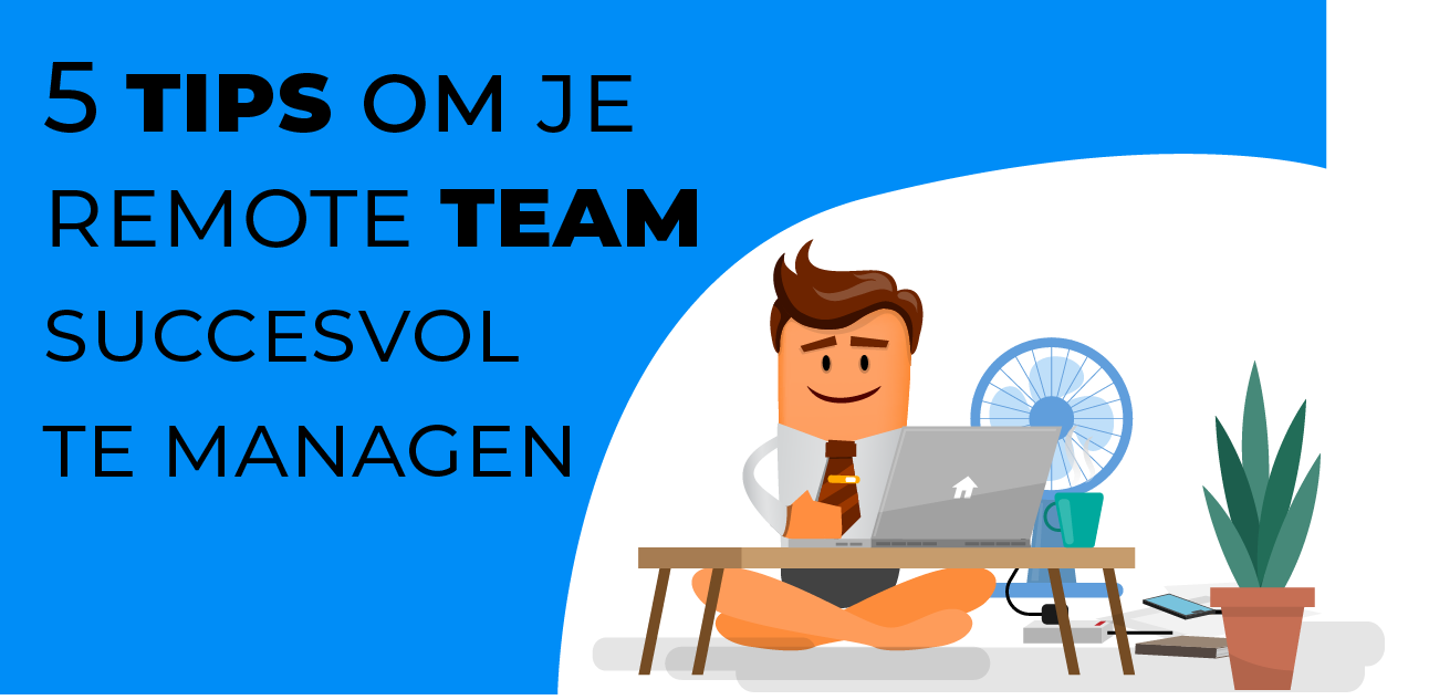 5 tips om je remote team te managen